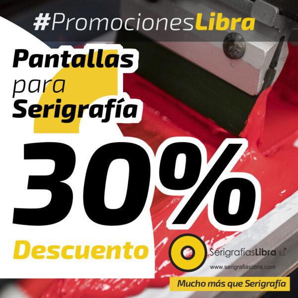 Promoción pantallas serigrafía 30%